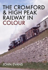 Omslag - The Cromford & High Peak Railway in Colour