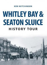 Omslag - Whitley Bay & Seaton Sluice History Tour