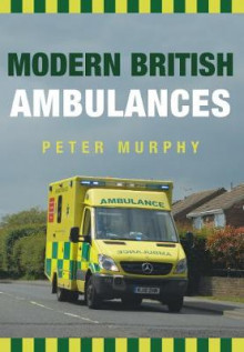 Modern British Ambulances av Peter Murphy (Heftet)