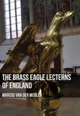 Omslag - The Brass Eagle Lecterns of England