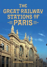 Omslag - The Great Railway Stations of Paris