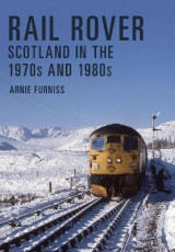 Omslag - Rail Rover: Scotland in the 1970s and 1980s