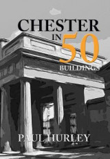 Omslag - Chester in 50 Buildings