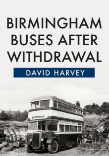 Birmingham Buses After Withdrawal av David Harvey (Heftet)