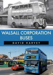 Walsall Corporation Buses av David Harvey (Heftet)