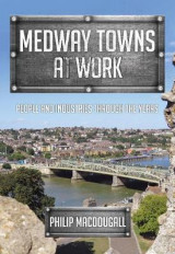 Omslag - Medway Towns at Work