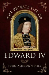 Omslag - The Private Life of Edward IV