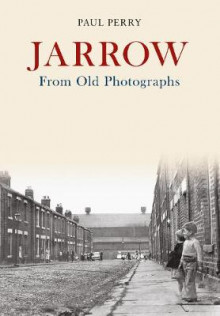 Jarrow From Old Photographs av Paul Perry (Heftet)