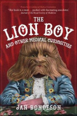 Omslag - The Lion Boy and Other Medical Curiosities
