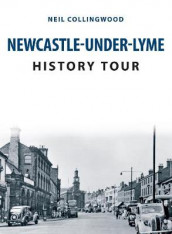 Newcastle-under-Lyme History Tour av Neil Collingwood (Heftet)