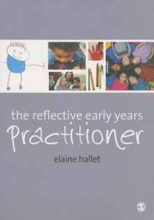 The Reflective Early Years Practitioner av Elaine Hallet (Heftet)