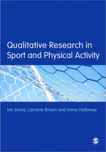 Qualitative Research in Sport and Physical Activity av Ian Jones, Lorraine Brown og Immy Holloway (Heftet)