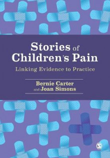 Stories of Children's Pain av Bernie Carter og Joan Simons (Heftet)