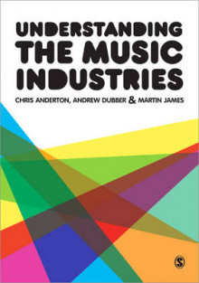 Understanding the Music Industries av Chris Anderton, Andrew Dubber og Martin James (Heftet)