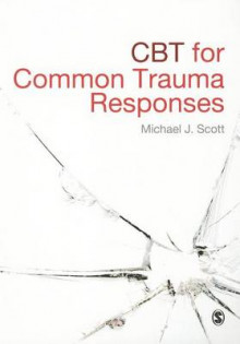 CBT for Common Trauma Responses av Sundeep Sembi og Michael J. Scott (Heftet)
