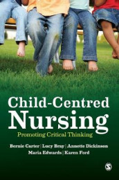 Child-Centred Nursing av Lucy Bray, Bernie Carter, Annette Dickinson, Maria Edwards og Karen Ford (Innbundet)