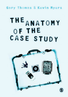 The Anatomy of the Case Study av Gary Thomas og Kevin Myers (Heftet)