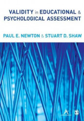 Validity in Educational and Psychological Assessment av Paul E Newton og Stuart D Shaw (Heftet)