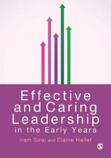 Effective and Caring Leadership in the Early Years av Iram Siraj og Elaine Hallet (Heftet)