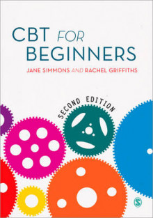CBT for Beginners av Jane Simmons og Rachel Griffiths (Heftet)