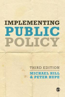 Implementing Public Policy av Michael Hill og Peter L. Hupe (Heftet)