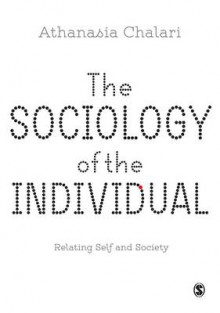 The Sociology of the Individual av Dr. Athanasia Chalari (Innbundet)