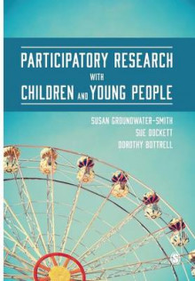 Participatory Research with Children and Young People av Susan Groundwater-Smith, Sue Dockett og Dorothy Bottrell (Innbundet)