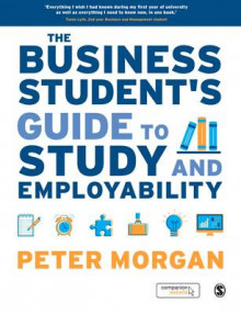 The Business Student's Guide to Study and Employability av Peter Morgan (Heftet)
