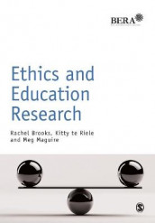 Ethics and Education Research av Rachel Brooks, Meg Maguire og Kitty te Riele (Heftet)