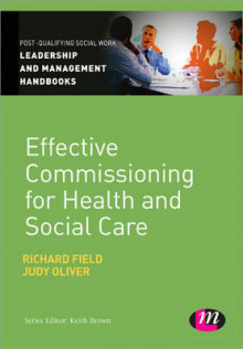 Effective Commissioning in Health and Social Care av Richard Field og Judy Oliver (Heftet)