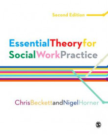 Essential Theory for Social Work Practice av Chris Beckett og Nigel Horner (Innbundet)