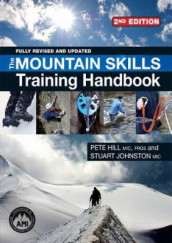 The Mountain Skills Training Handbook av Pete Hill og Stuart Johnston (Heftet)