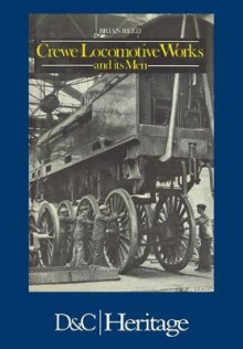 Crewe Locomotive Works and Its Men av Brian Reed (Heftet)