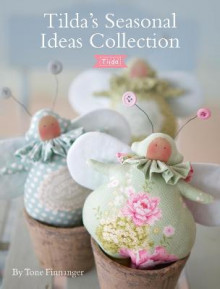 Tilda's Seasonal Ideas Collection av Tone Finnanger (Heftet)