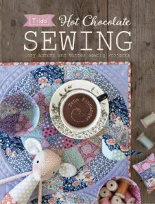 Tilda Hot Chocolate Sewing av Tone Finnanger (Heftet)