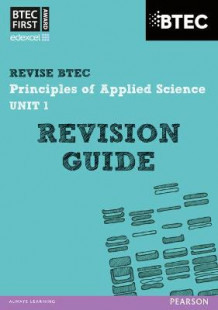 BTEC First in Applied Science: Principles of Applied Science Unit 1 Revision Guide av Jennifer Stafford-Brown (Heftet)