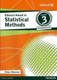 Edexcel Award in Statistical Methods Level 3 Workbook av Peter Sherran (Heftet)