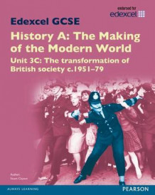 Edexcel GCSE History A the Making of the Modern World: Unit 3C the Transformation of British Society C1951-79 SB 2013 av Stuart Clayton (Heftet)