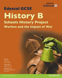 Edexcel GCSE History B Schools History Project: Warfare (1C) and its Impact (3C) SB 2013 av John Child og Steve Waugh (Heftet)