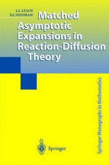 Matched Asymptotic Expansions in Reaction-diffusion Theory av J.A. Leach og David Needham (Heftet)