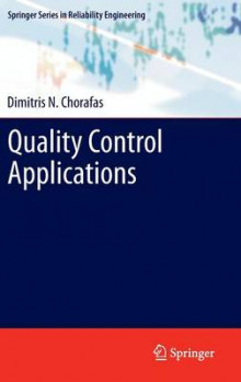 Quality Control Applications av Dimitris N. Chorafas (Innbundet)