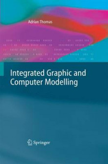 Integrated Graphic and Computer Modelling av Adrian Thomas (Heftet)