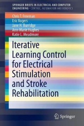 Iterative Learning Control for Electrical Stimulation and Stroke Rehabilitation av Jane H. Burridge, Chris T. Freeman, Ann-Marie Hughes, Katie L. Meadmore og Eric Rogers (Heftet)