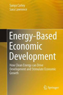 Energy-Based Economic Development av Sanya Carley og Sara Lawrence (Heftet)
