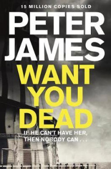 Want you dead av Peter James (Heftet)