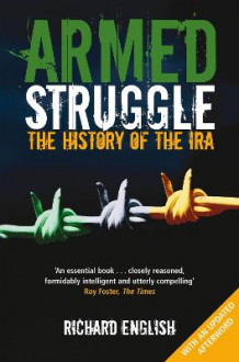 Armed Struggle av Richard English (Heftet)