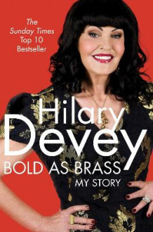 Bold As Brass av Hilary Devey (Heftet)
