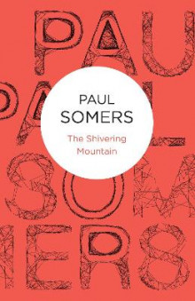 The Shivering Mountain av Paul Somers (Heftet)