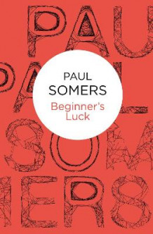 Beginner's Luck av Paul Somers (Heftet)