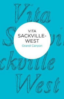 Grand Canyon av Vita Sackville-West (Heftet)
